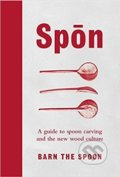 Spon : A Guide to Spoon Carving and the New Wood Culture -