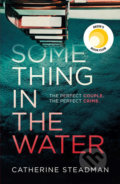 Something in the Water - Catherine Steadman