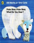 Polar Bear, Polar Bear, What Do You Hear? - Bill Martin, Eric Carle