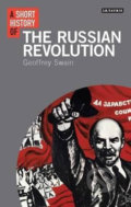 A Short History of the Russian Revolution - Geoffrey Swain