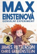 Max Einsteinová - Geniální experiment - Chris Grabenstein, James Patterson