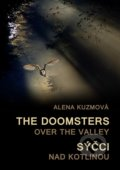 The Doomsters over the Valley / Sýčci nad kotlinou - Alena Kuzmová