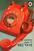 The Ladybird Book Of Red Tape - Jason Hazeley, Joel Morris