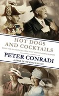 Hot Dogs and Cocktails - Peter Conradi