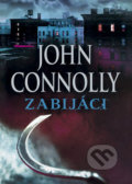 Zabijáci - John Connolly