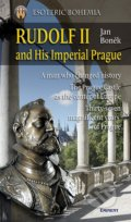 Rudolf II and His Imperial Prague - Jan Boněk