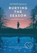 Burying the Season - Antonín Bajaja