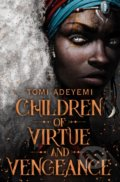 Children of Virtue and Vengeance - Tomi Adeyemi