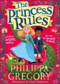 The Princess Rules - Philippa Gregory, Chris Chatterton (ilustrácie)