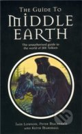 The Guide to Middle Earth - The Unauthorised Guide To The World of JRR Tolkien - Ian Lowson
