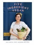 Five Ingredient Vegan - Katy Beskow