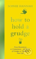 How to Hold a Grudge - Sophie Hannah