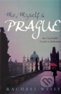 Me, Myself and Prague - Rachel Weiss