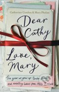 Dear Cathy... Love, Mary - Catherine Conlon, Mary Phelan