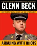 Arguing with Idiots - Glenn Beck, Kevin Balfe
