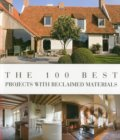 The 100 Best Projects with Reclaimed Materials - Wim Pauwels