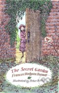 The Secret Garden - Frances Hodgson Burnett, Peter Bailey (ilustrácie)