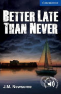 Better Late Than Never - J.M. Newsome