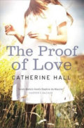 The Proof of Love - Catherine Hall