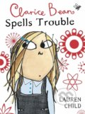 Clarice Bean Spells Trouble - Lauren Child