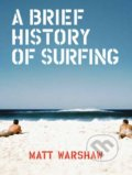 Brief History of Surfing - Matt Warshaw