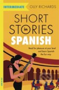 Short Stories in Spanish for Intermediate Learners - Olly Richards