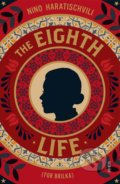 The Eighth Life - Nino Haratischwili