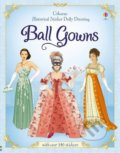 Historical Sticker Dolly Dressing Ball Gowns - Rosie Hore, Ingrid Liman (ilustrácie)