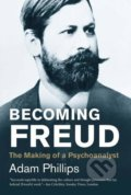 Becoming Freud - Adam Phillips