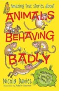 Animals Behaving Badly - Nicola Davies, Adam Stower (ilustrácie)
