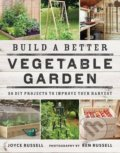 Build a Better Vegetable Garden - Joyce Russell