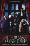 Addams Family: The Story Of The Movie (Movie Tie-In) - Calliope Glassová