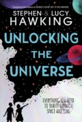 Unlocking the Universe - Stephen Hawking, Lucy Hawking