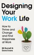 Designing Your Work Life - Bill Burnett, Dave Evans