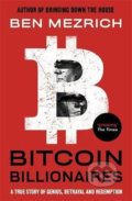 Bitcoin Billionaires : A True Story of Genius, Betrayal and Redemption - Ben Mezrich