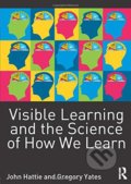 Visible Learning and the Science of How We Learn - John Hattie, Gregory C. R. Yates