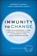 Immunity to Change - Robert Kegan, Lisa Laskow Lahey