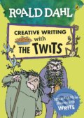 Creative Writing with The Twits - Roald Dahl, Quentin Blake (ilustrácie)