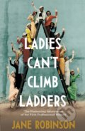 Ladies Can't Climb Ladders - Jane Robinson