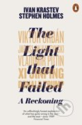 The Light that Failed - Ivan Krastev, Stephen Holmes