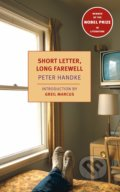 Short Letter, Long Farewell - Peter Handke