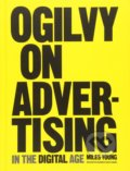 Ogilvy on Advertising in the Digital Age - Miles Young