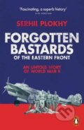 Forgotten Bastards of the Eastern Front - Serhii Plokhy