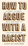 How to Argue With a Racist - Adam Rutherford