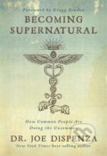 Becoming Supernatural - Joe Dispenza