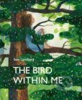 The Bird Within Me - Sara Lundberg