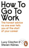 How to Go to Work - Lucy Clayton, Steven Haines