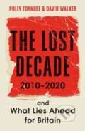 The Lost Decade - Polly Toynbee