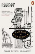 Last Days in Old Europe - Richard Bassett