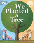 We Planted a Tree - Diane Muldrow, Bob Staake (ilustrácie)